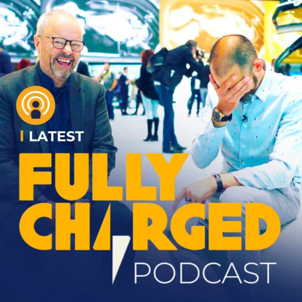 Fully Charged latest podcast