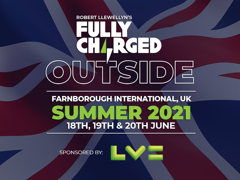 Fully Charged OUTSIDE 2021 - Farnborough International