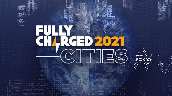 Fully Charged CITIES 2021
